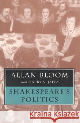 Shakespeare's Politics Allan Bloom Harry V. Jaffa 9780226060415