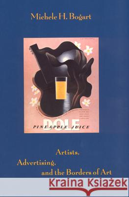 Artists, Advertising, and the Borders of Art Michelle H. Bogart 9780226063089