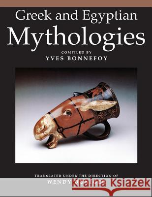 Greek and Egyptian Mythologies Yves Bonnefoy Wendy Doniger Gerald Honigsblum 9780226064543