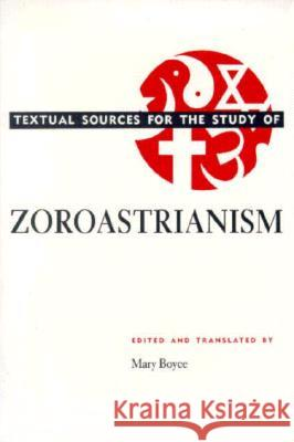 Textual Sources for the Study of Zoroastrianism Mary Boyce 9780226069302