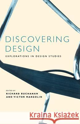 Discovering Design: Explorations in Design Studies Richard Buchanan Victor Margolin 9780226078151