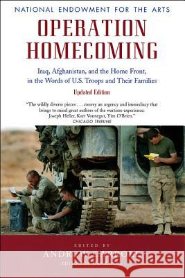 Operation Homecoming: Iraq, Afghanistan, and the Home Front, in the Words of U.S. Troops and Their Families Andrew Carroll 9780226094991