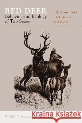 Red Deer: Behavior and Ecology of Two Sexes Clutton Brock F. E. Guinness T. H. Clutton-Brock 9780226110578