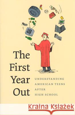The First Year Out: Understanding American Teens After High School Timothy T. Clydesdale 9780226110660