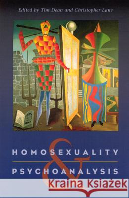 Homosexuality and Psychoanalysis Tim Dean Christopher Lane 9780226139371