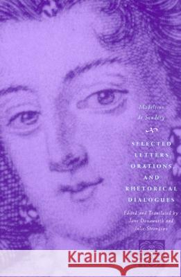 Selected Letters, Orations, and Rhetorical Dialogues Madeleine De Scudery Julie Strongson Jane Donawerth 9780226144047
