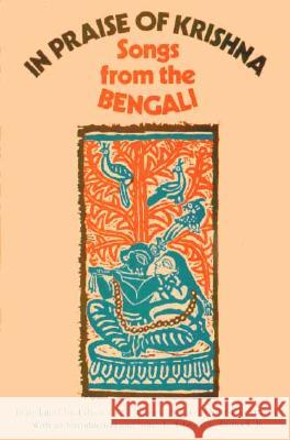 In Praise of Krishna: Songs from the Bengali Anju Chaudhuri Edward Cameron, Jr. Dimock Edward Cameron, Jr. Dimock 9780226152318