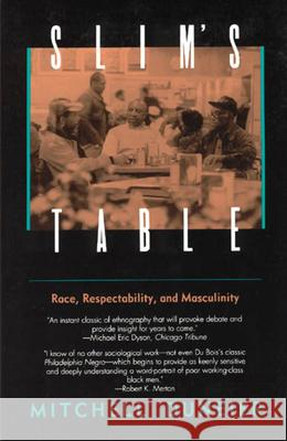 Slim's Table: Race, Respectability, and Masculinity Mitchell Duneier Ovie Carter 9780226170312