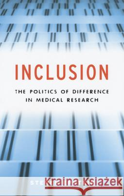 Inclusion : The Politics of Difference in Medical Research Steven Epstein 9780226213101