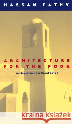 Architecture for the Poor : An Experiment in Rural Egypt Hassan Fathy 9780226239163