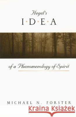 Hegel's Idea of a Phenomenology of Spirit Michael N. Forster 9780226257426