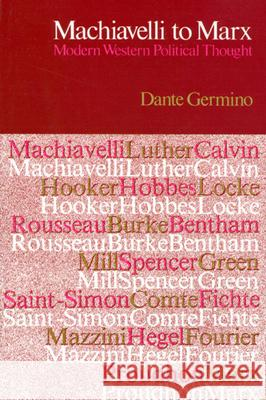 Machiavelli to Marx : Modern Western Political Thought Dante L. Germino 9780226288505