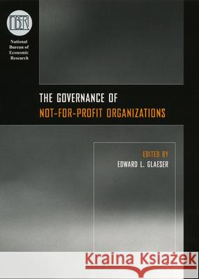 The Governance of Not-for-Profit Organizations Edward L. Glaeser 9780226297880