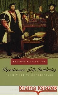 Renaissance Self-Fashioning : From More to Shakespeare Stephen J. Greenblatt 9780226306599