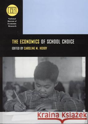 The Economics of School Choice Dan C. Lortie Caroline M. Hoxby 9780226355337