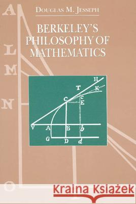Berkeley's Philosophy of Mathematics Douglas M. Jesseph 9780226398983