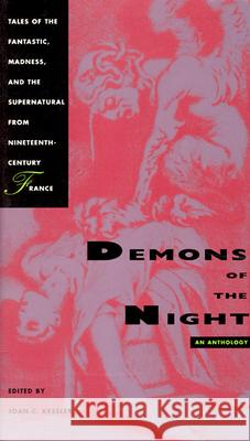 Demons of the Night: Tales of the Fantastic, Madness, and the Supernatural from Nineteenth-Century France Joan C. Kessler 9780226432083