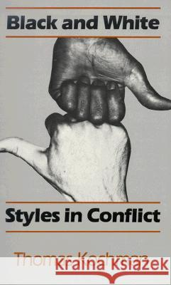 Black and White Styles in Conflict Thomas Kochman 9780226449555
