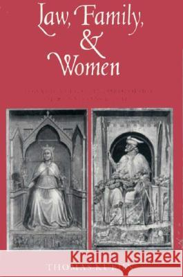 Law, Family, and Women: Toward a Legal Anthropology of Renaissance Italy Thomas Kuehn 9780226457642