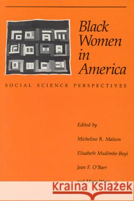Black Women in America: Social Science Perspectives Micheline R. Malson Elisabeth Mudimbe-Boyi Mary Wyer 9780226502960