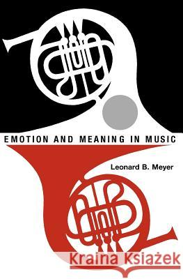 Emotion and Meaning in Music Leonard Meyer 9780226521398