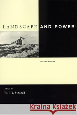 Landscape and Power, Second Edition W. J. Thomas Mitchell W. J. T. Mitchell 9780226532059