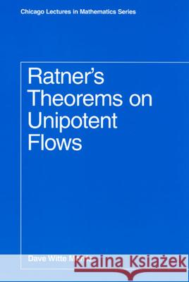 Ratner's Theorems on Unipotent Flows Dave Witte Morris 9780226539843