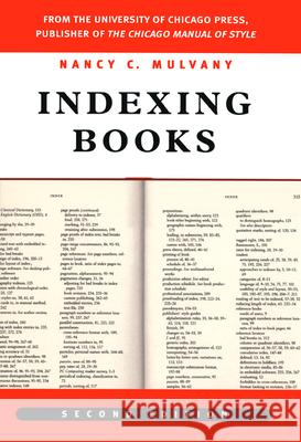 Indexing Books, Second Edition Nancy C. Mulvany 9780226552767