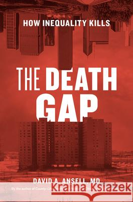 The Death Gap: How Inequality Kills David A. Ansel 9780226641669