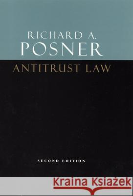Antitrust Law, Second Edition Richard A. Posner 9780226675763