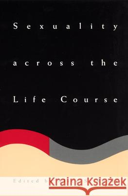 Sexuality Across the Life Course Alice S. Rossi 9780226728704