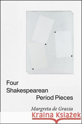 Four Shakespearean Period Pieces Margreta d 9780226785226