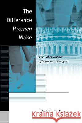 The Difference Women Make: The Policy Impact of Women in Congress University of Chicago Press              Michele L. Swers 9780226786490