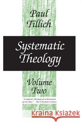 Systematic Theology, Volume 2 Paul Tillich 9780226803388