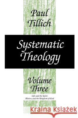 Systematic Theology, Volume 3 Paul Tillich 9780226803395