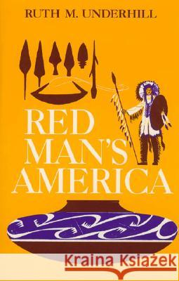 Red Man's America: A History of Indians in the United States Ruth Murray Underhill Marianne Stoller 9780226841656