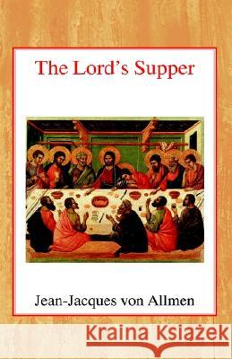 The Lord's Supper Jean-Jaques Vo 9780227170441