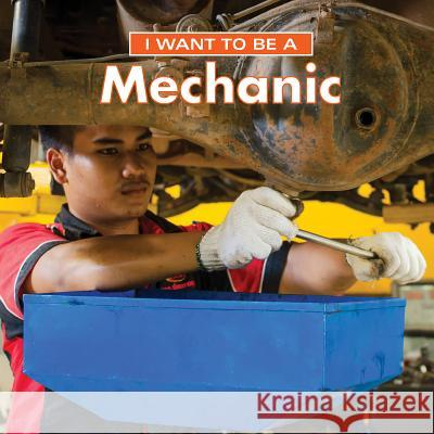 I Want to Be a Mechanic Dan Liebman 9780228100980