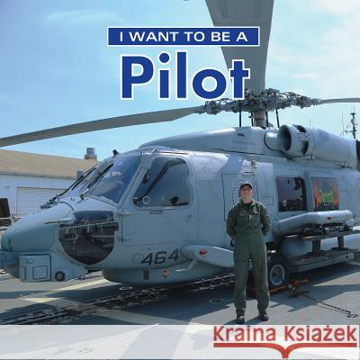 I Want to Be a Pilot Dan Liebman 9780228101000