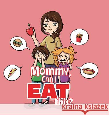 Mommy, Can I Eat This? Maria S 9780228801665