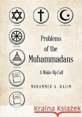 Problems of the Muhammadans: A Wake-Up Call Mohammed A. Halim 9780228816508