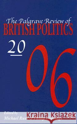 The Palgrave Review of British Politics 2006 Michael Rush Philip Giddings 9780230002593