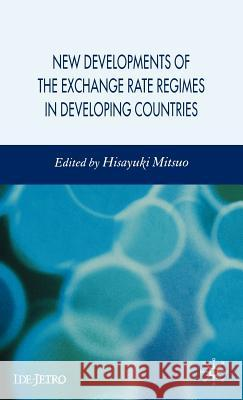 New Developments of the Exchange Rate Regimes in Developing Countries Hisayuki Mitsuo 9780230004733