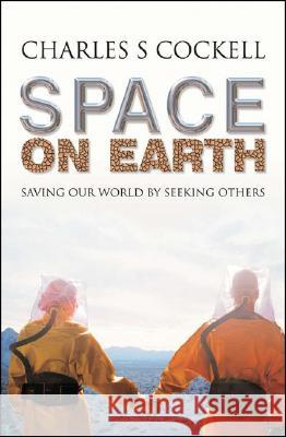 Space on Earth: Saving Our World by Seeking Others Charles Cockell 9780230007529