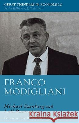 Franco Modigliani: A Mind That Never Rests Michael Szenberg Lall Ramrattan 9780230007895