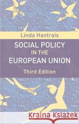 Social Policy in the European Union, Third Edition Linda Hantrais 9780230013087