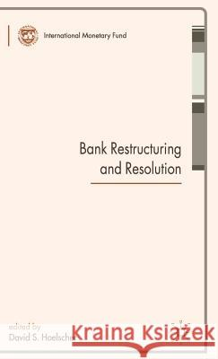 Bank Restructuring and Resolution David S. Hoelscher 9780230019003