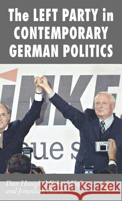 The Left Party in Contemporary German Politics Michael Koss Jonathan Olsen Daniel Hough 9780230019072
