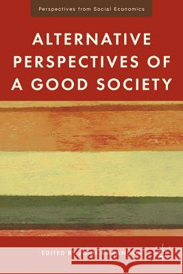 Alternative Perspectives of a Good Society John Marangos 9780230114456