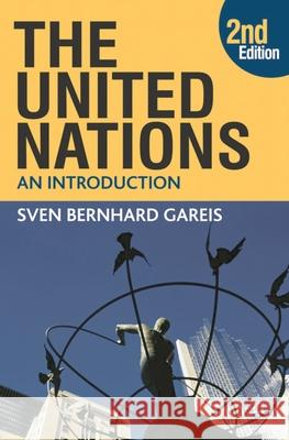 The United Nations: An Introduction Sven Bernhard Gareis Johannes Varwick 9780230208896